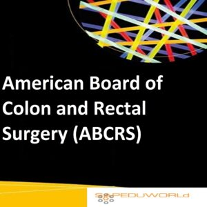 American Board of Colon and Rectal Surgery (ABCRS)