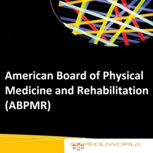 American Board of Physical Medicine and Rehabilitation (ABPMR)