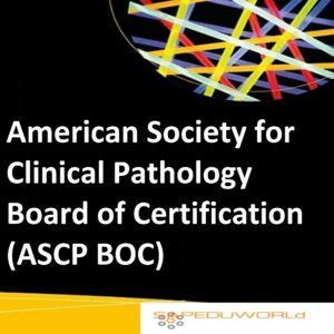 American Society for Clinical Pathology Board of Certification (ASCP BOC)
