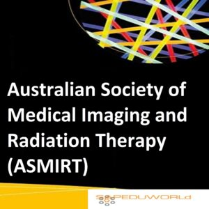 Australian Society of Medical Imaging and Radiation Therapy (ASMIRT)