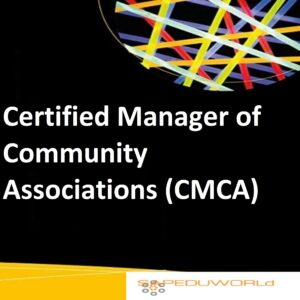 Certified Manager of Community Associations (CMCA)