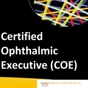 Certified Ophthalmic Executive (COE)