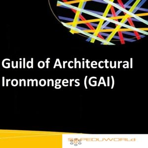 Guild of Architectural Ironmongers (GAI)