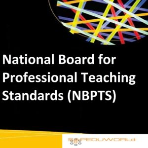 National Board for Professional Teaching Standards (NBPTS)