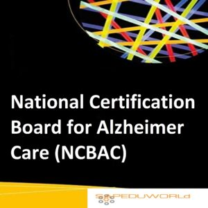 National Certification Board for Alzheimer Care (NCBAC)