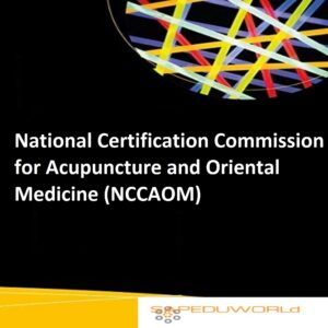 National Certification Commission for Acupuncture and Oriental Medicine (NCCAOM)
