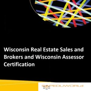 Wisconsin Real Estate Sales and Brokers and Wisconsin Assessor Certification